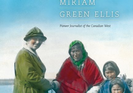 Book review: Travels and Tales of Miriam Green Ellis: Pioneer Journalist of the Canadian West