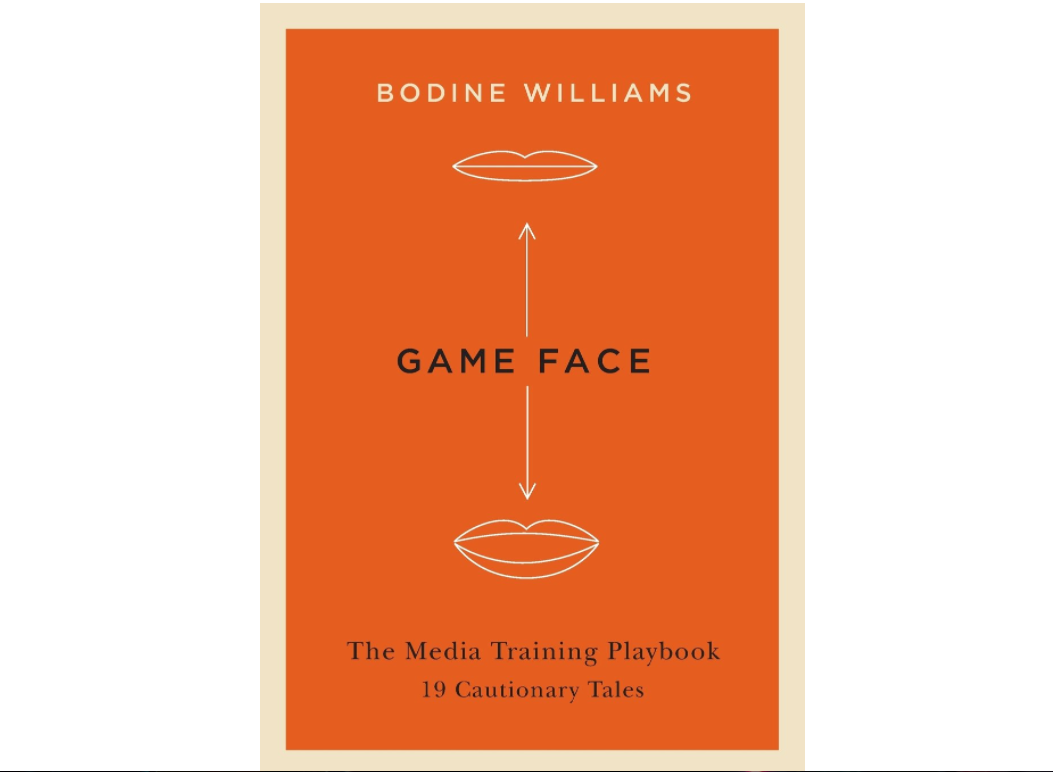 Game Face: The Media Training Playbook - 19 Cautionary Tales, a self-published book by Toronto public relations consultant and former journalist Bodine Williams. Screenshot by J-Source.