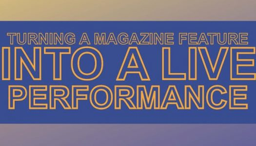 Turning a Magazine Feature into a Live Performance