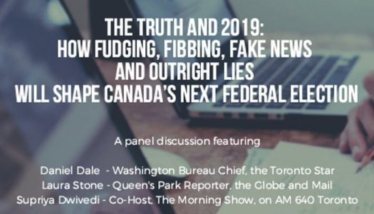 The Truth and 2019: How fudging, fibbing, fake news and outright lies will shape Canada's next federal election